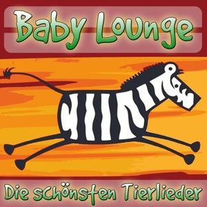 Baby Lounge - Die schönsten Tierlieder (My favourite animal songs)