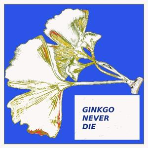 Gingko Never Die