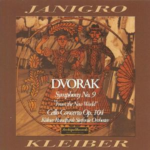 Antonin Dvorak: Symphony No. 9 from the New World & Cello Concerto Op. 104