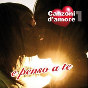 E penso a te : Canzoni d'amore, Vol. 1