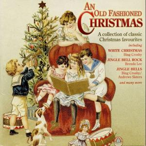 An Old Fashioned Christmas (A Collection of Classic Christmas Favourites)