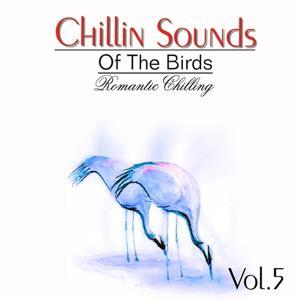 Chillin Sound of Birds, Vol. 5 (Romantic Chillin)