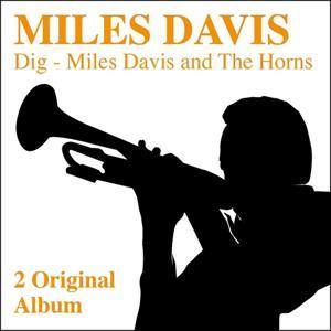 Dig - Miles Davis and the Horns (2 Original Albums)