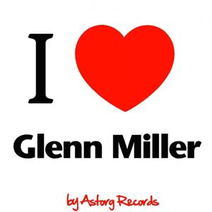 I Love Glenn Miller